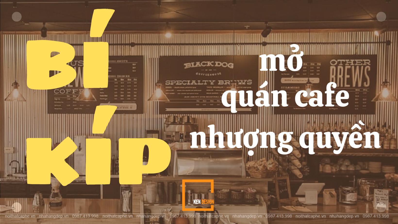 Bật mí bí kíp mở quán cafe nhượng quyền cho người mới bắt đầu